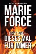 Cover-Bild zu Force, Marie: First Love - Dieses Mal für immer (eBook)