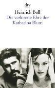 Cover-Bild zu Böll, Heinrich: Die verlorene Ehre der Katharina Blum