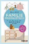Cover-Bild zu Weiß, Nicole: Familie Minimalistisch
