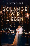 Cover-Bild zu Solange wir lieben von Thomas, Liv