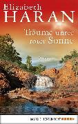 Cover-Bild zu Träume unter roter Sonne (eBook) von Haran, Elizabeth