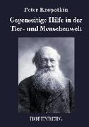 Cover-Bild zu Kropotkin, Peter: Gegenseitige Hilfe in der Tier- und Menschenwelt