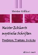 Cover-Bild zu Eckhart, Meister: Meister Eckharts mystische Schriften (eBook)