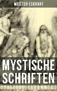 Cover-Bild zu Eckhart, Meister: Mystische Schriften von Meister Eckhart (eBook)