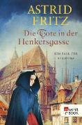 Cover-Bild zu Fritz, Astrid: Die Tote in der Henkersgasse (eBook)