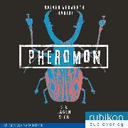Cover-Bild zu Wekwerth, Rainer: Pheromon: Sie jagen Dich (3) (Audio Download)