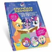Cover-Bild zu Levine, Nicole: My Little Pony Spectacular Sleepovers!: All You've Ever Wanted to Know about Slumber Parties But Were Afraid to Ask!