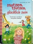 Cover-Bild zu Mauder, Katharina (Hrsg.): Motzen, trotzen, glücklich sein