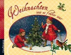 Cover-Bild zu Mauder, Katharina (Hrsg.): Weihnachten, wie es früher war