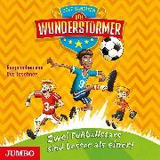 Cover-Bild zu Bandixen, Ocke: Der Wunderstürmer. Zwei Fußballstars sind besser als einer! (Audio Download)