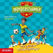 Cover-Bild zu Bandixen, Ocke: Der Wunderstürmer. Das geheime Trainingslager (Audio Download)