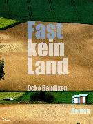 Cover-Bild zu Bandixen, Ocke: Fast kein Land (eBook)