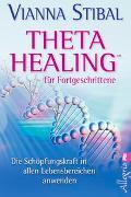 Cover-Bild zu Theta Healing für Fortgeschrittene von Stibal, Vianna