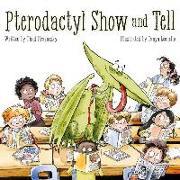 Cover-Bild zu Krasnesky, Thad: Pterodactyl Show and Tell