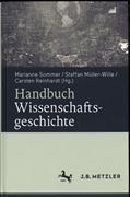 Cover-Bild zu Sommer, Marianne (Hrsg.): Handbuch Wissenschaftsgeschichte