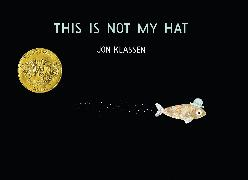 Cover-Bild zu Klassen, Jon: This Is Not My Hat