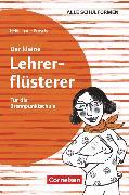 Cover-Bild zu Brosche, Heidemarie: Der kleine Lehrerflüsterer, Für die Brennpunktschule, Ratgeber