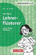 Cover-Bild zu Brosche, Heidemarie: Der kleine Lehrerflüsterer, Lehrer-Eltern-Beziehung, Ratgeber