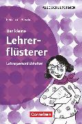 Cover-Bild zu Brosche, Heidemarie: Der kleine Lehrerflüsterer, Lehrerpersönlichkeiten, Ratgeber