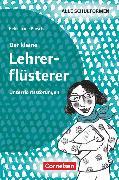 Cover-Bild zu Brosche, Heidemarie: Der kleine Lehrerflüsterer, Unterrichtsstörungen, Ratgeber