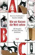 Cover-Bild zu Stellmacher, Hermien: Wie wir Katzen die Welt sehen