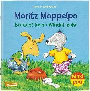 Cover-Bild zu Stellmacher, Hermien: Maxi Pixi 291: VE 5: Moritz Moppelpo braucht keine Windel mehr (5x1 Exemplar)