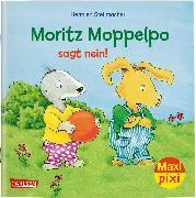 Cover-Bild zu Stellmacher, Hermien: Maxi Pixi 292: VE 5: Moritz Moppelpo sagt Nein (5x1 Exemplar)