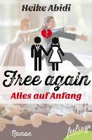 Cover-Bild zu Abidi, Heike: Free again - alles auf Anfang (eBook)