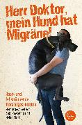 Cover-Bild zu Abidi, Heike: Herr Doktor, mein Hund hat Migräne! (eBook)