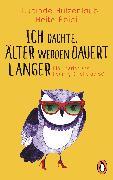 Cover-Bild zu Hutzenlaub, Lucinde: Ich dachte, älter werden dauert länger (eBook)