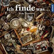 Cover-Bild zu Wick, Walter: Ich finde was, In der Schatzkiste