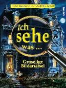 Cover-Bild zu Marzollo, Jean: Ich sehe was, Gruselige Bilderrätsel