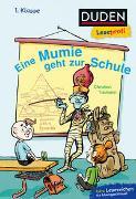 Cover-Bild zu Tielmann, Christian: Duden Leseprofi - Eine Mumie geht zur Schule, 1. Klasse