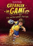 Cover-Bild zu Brady, Dustin: Gefangen im Game (Band 1) - Die verborgenen Portale