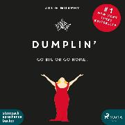 Cover-Bild zu Murphy, Julie: Dumplin' - Go Big or Go Home. (Ungekürzt) (Audio Download)