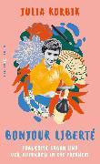 Cover-Bild zu Korbik, Julia: Bonjour Liberté (eBook)