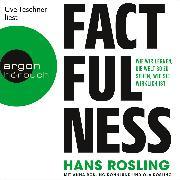 Cover-Bild zu Factfulness - Wie wir lernen, die Welt so zu sehen, wie sie wirklich ist (Ungekürzte Lesung) (Audio Download) von Rosling, Ola