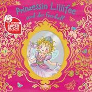 Cover-Bild zu Prinzessin Lillifee und der Feenball. SuperBuch