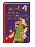 Cover-Bild zu Josef, sag ihnen, wir kaufen nichts!