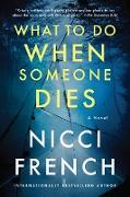 Cover-Bild zu French, Nicci: What to Do When Someone Dies (eBook)