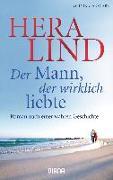 Cover-Bild zu Der Mann, der wirklich liebte von Lind, Hera