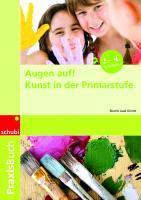 Cover-Bild zu Augen auf! Kunst an der Primarstufe von Jaud-Grimm, Beatrix
