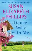 Cover-Bild zu Phillips, Susan Elizabeth: Dance Away with Me