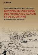 Cover-Bild zu Grammaire comparée des français d'Acadie et de Louisiane (GraCoFAL) (eBook)