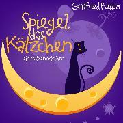 Cover-Bild zu Keller, Gottfried: Spiegel, das Kätzchen (Audio Download)