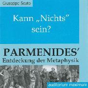 Cover-Bild zu Scuto, Giuseppe: Kann 'Nichts' sein? - Parmenides' Entdeckung der Metaphysik (Ungekürzt) (Audio Download)