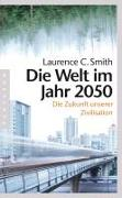 Cover-Bild zu Smith, Laurence C.: Die Welt im Jahr 2050