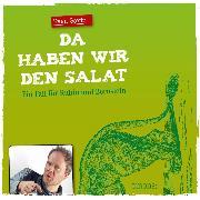 Cover-Bild zu Görtz, Sven: Da haben wir den Salat (Audio Download)