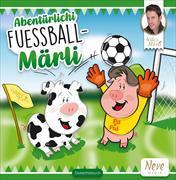 Cover-Bild zu Neve, Danilo: Abentürlichi Fuessballmärli (Nilo's Märli)