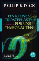 Cover-Bild zu Ein kleines Trostpflaster für uns Temponauten (eBook) von Dick, Philip K.